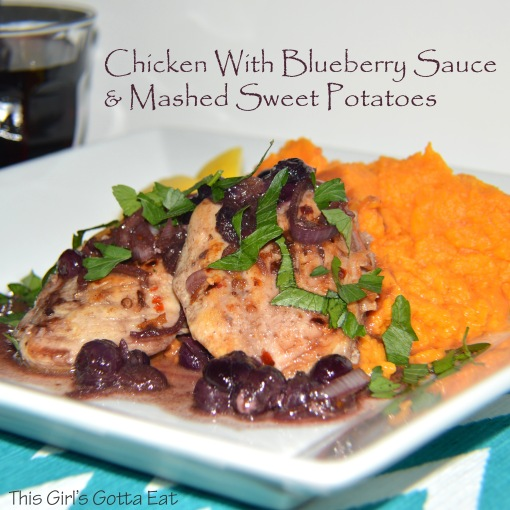 Chicken With Blueberry Sauce and Mashed Sweet Potatoes