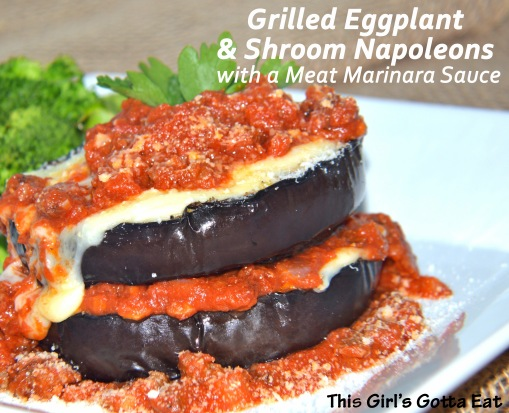 Grilled Eggplant and Shroom Napoleons with a Meat Marinara Sauce