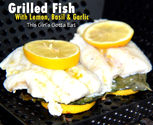 Grilled Fish With Lemon, Basil and Garlic