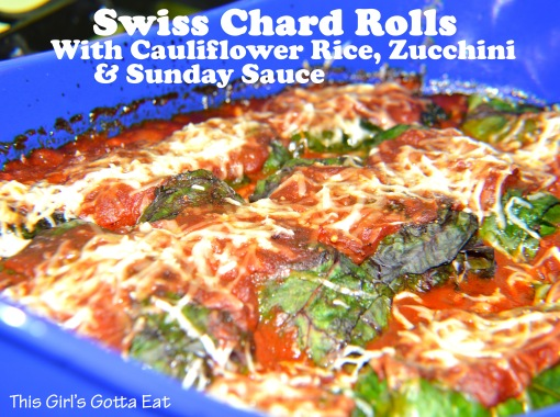 Swiss Chard Rolls With Cauliflower Rice, Zucchini and Sunday Sauce