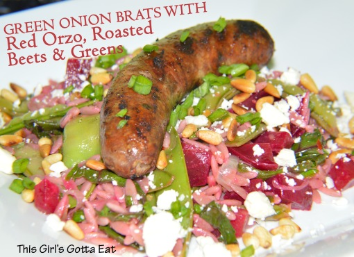 Green Onion Brats With Red Orzo, Roasted Beets and Greens