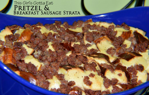 Pretzel and Breakfast Sausage Strata