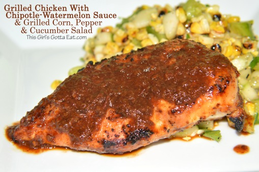 Grilled Chicken with Chipotle Watermelon Sauce and Corn Salad