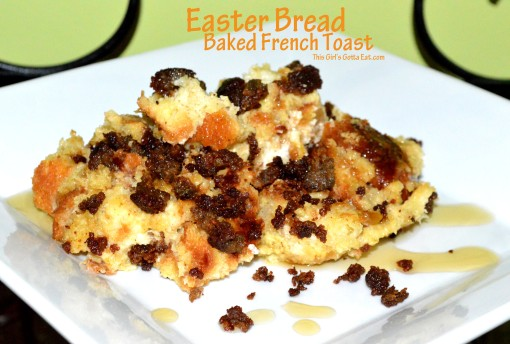 Easter Bread Baked French Toast