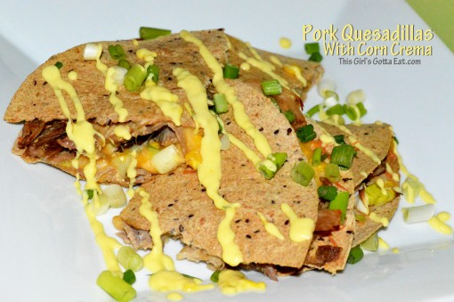 Pork Quesadillas with Corn Crema